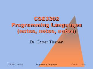 CSE3302 Programming Languages (notes, notes, notes)
