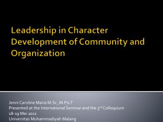 Leadership in Character Development of  C ommunity and  O rganization