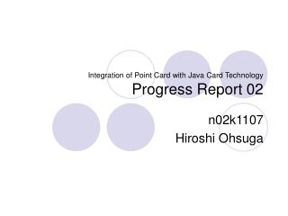 Integration of Point Card with Java Card Technology  Progress Report 02