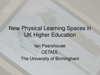 New Physical Learning Spaces in UK Higher Education