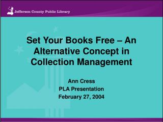 Set Your Books Free – An Alternative Concept in Collection Management