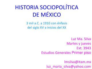 HISTORIA SOCIOPOLÍTICA  DE MÉXICO 3 mil a.C. a 1910 con énfasis del siglo XV a inicios del XX