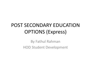 POST SECONDARY EDUCATION OPTIONS (Express)