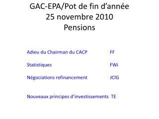 GAC-EPA/Pot de fin d'année 25 novembre 2010 Pensions