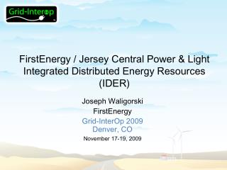 FirstEnergy / Jersey Central Power & Light Integrated Distributed Energy Resources (IDER)