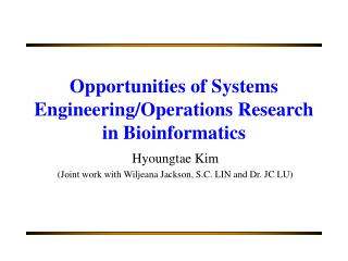 Opportunities of Systems Engineering/Operations Research in Bioinformatics