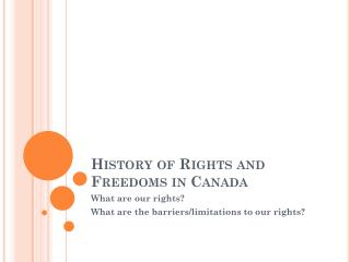 History of Rights and Freedoms in Canada