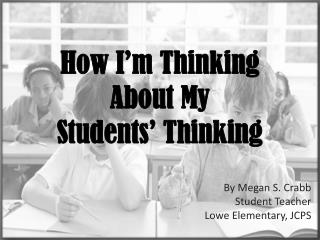 How I'm Thinking About My  Students' Thinking