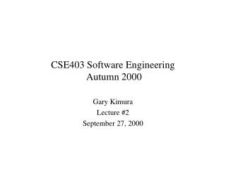CSE403 Software Engineering  Autumn 2000