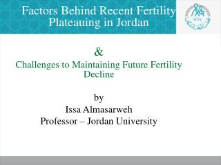 Factors Behind Recent Fertility Plateauing in Jordan &