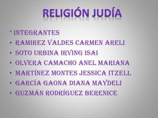* Integrantes Ramirez valdes Carmen areli Soto urbina irving isai  Olvera Camacho anel mariana
