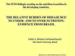 Carlos A. Monteiro (carlosam@usp.br)  São Paulo University, Brazil