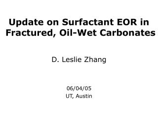 Update on  Surfactant EOR in  Fractured, Oil-Wet Carbonates
