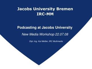 Jacobs University Bremen IRC-MM