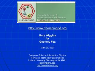 chembiogrid Gary Wiggins  for  Geoffrey Fox  April 30, 2007