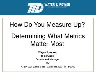 How Do You Measure Up?  Determining What Metrics Matter Most