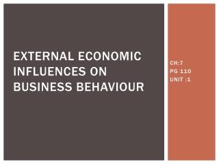EXTERNAL ECONOMIC INFLUENCES ON BUSINESS BEHAVIOUR