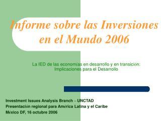 La IED de las econom í as en desarrollo y en transici ó n: Implicaciones para el Desarrollo