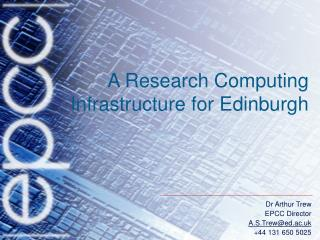 A Research Computing Infrastructure for Edinburgh