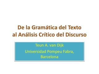 De la Gramática del Texto al Análisis Crítico del Discurso
