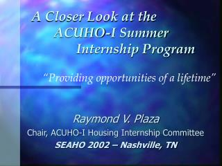 A Closer Look at the  		ACUHO-I Summer 					Internship Program