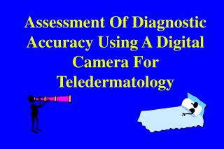 Assessment Of Diagnostic Accuracy Using A Digital Camera For Teledermatology