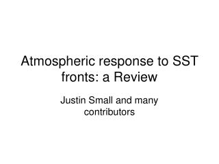Atmospheric response to SST fronts: a Review