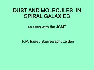 DUST AND MOLECULES  IN SPIRAL GALAXIES as seen with the JCMT