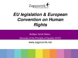 EU legislation & European Convention on Human Rights Boštjan  Vernik Šetinc,