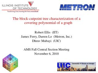 The block-cutpoint tree characterization of a covering polynomial of a graph Robert Ellis  (IIT)
