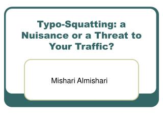 Typo-Squatting: a Nuisance or a Threat to Your Traffic?