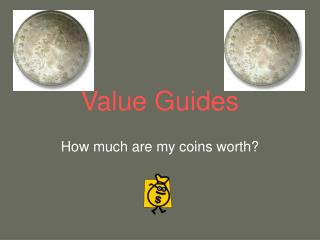Value Guides