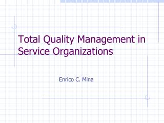 Total Quality Management in Service Organizations