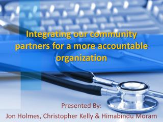 Integrating our community partners for a more accountable organization