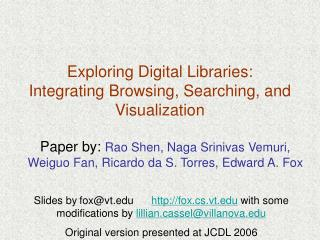Exploring Digital Libraries: Integrating Browsing, Searching, and Visualization