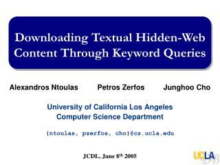 Downloading Textual Hidden-Web Content Through Keyword Queries
