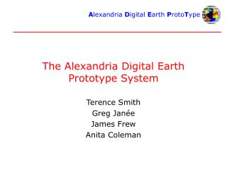 The Alexandria Digital Earth Prototype System