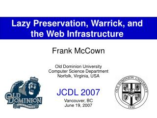 Lazy Preservation, Warrick, and  the Web Infrastructure
