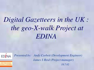 Digital Gazetteers in the UK :  the geo-X-walk Project at EDINA