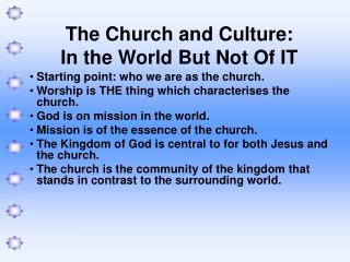 The Church and Culture: In the World But Not Of IT