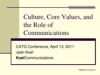 Culture, Core Values, and the Role of Communications