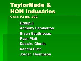TaylorMade &  HON Industries Case #3 pg. 202