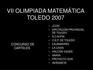 VII OLIMPIADA MATEM�TICA TOLEDO 2007