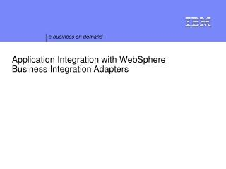 Application Integration with WebSphere Business Integration Adapters