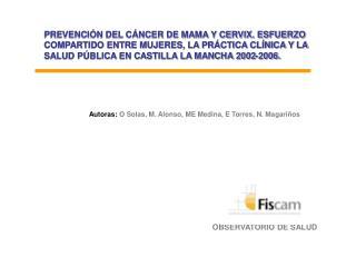 Autoras:  O Solas, M. Alonso, ME Medina, E Torres, N. Magari�os