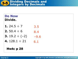 Do Now Divide. 1. 24.5 ÷ 7 2.  50.4 ÷ 6 3.  19.2 ÷ (–2) 4.  128.1 ÷ 21
