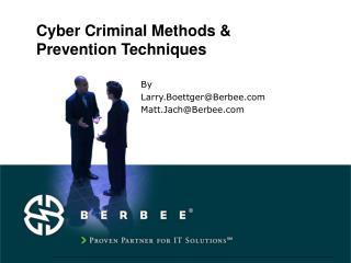 Cyber Criminal Methods &  Prevention Techniques