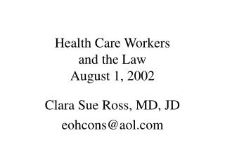 Health Care Workers  and the Law August 1, 2002