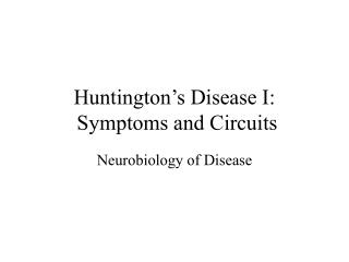 Huntington s Disease I:  Symptoms and Circuits