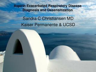 Aspirin Exacerbated Respiratory Disease Diagnosis and Desensitization
